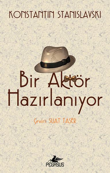 Oyunculuk Kitapları - Stanislavski - Bir Aktör Hazırlanıyor Kitabı